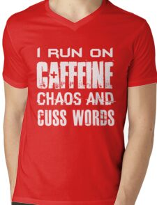 I Run On Caffeine Chaos And Cuss Words - Funny  Mens V-Neck T-Shirt
