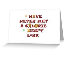 I love calorie Greeting Card