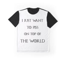 Piss over the world game of thrones Graphic T-Shirt