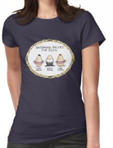 Beginning Ballet for Eggs (Co-Ed Version) Womens Fitted T-Shirt