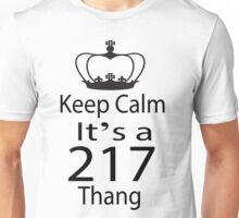 Keep Calm It's a 217 Thang Unisex T-Shirt