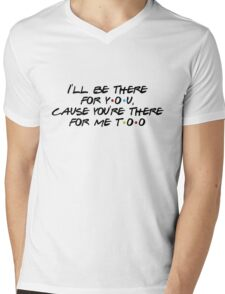 Friends - I'll be there for you Mens V-Neck T-Shirt