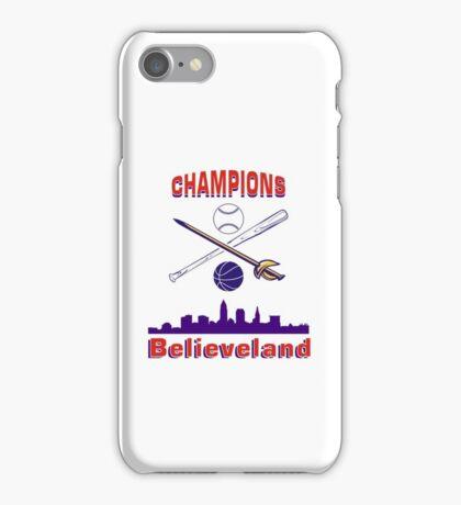Believeland Champions Of Cleveland iPhone Case/Skin