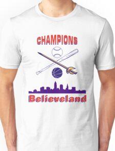 Believeland Champions Of Cleveland Unisex T-Shirt