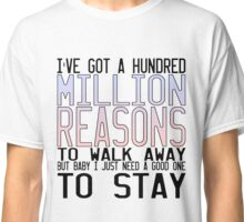 Million Reasons Classic T-Shirt