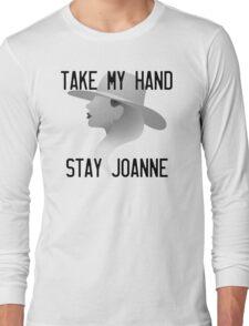 Take my hand, stay Joanne Long Sleeve T-Shirt