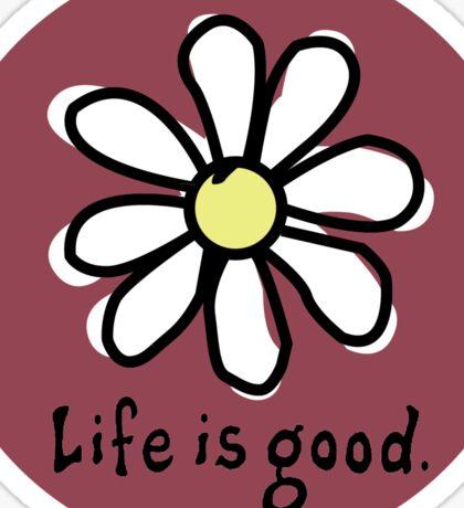 Life is Good Maroon  Sticker