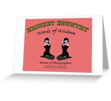 KRICKET KOUNTRY Words of Wisdom on PHOTOGRAPHERS! Greeting Card