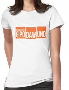 GPODAWUND #GPODAWUND - Football Funny Womens Fitted T-Shirt