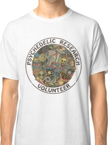PSYCHEDELIC RESEARCH VOLUNTEER T SHIRT Classic T-Shirt