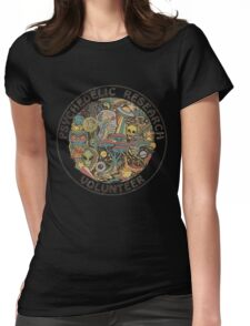 PSYCHEDELIC RESEARCH VOLUNTEER T SHIRT Womens Fitted T-Shirt