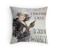 Gee!! I wish I were a man Id join the Navy Be a man and do it United States Navy recruiting station 002 Throw Pillow