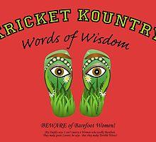 KRICKET KOUNTRY Words of Wisdom: Beware BAREFOOT WOMEN! by Kricket-Kountry