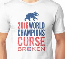 Cubs 2016 World Champions - Curse Broken Unisex T-Shirt