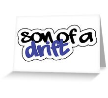 Son of a drift Greeting Card
