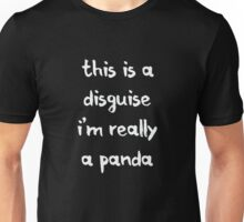 I'm really a panda - Funny Humor Quote  Unisex T-Shirt