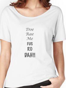 Doe Rae Me FUS RO DAH Women's Relaxed Fit T-Shirt
