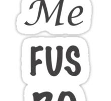 Doe Rae Me FUS RO DAH Sticker