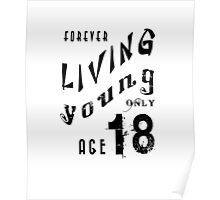 Forever young only 18age T-shirt Poster
