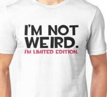 I'm Not Weird Funny Quote Unisex T-Shirt