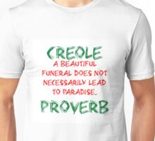 A Beautiful Funeral - Creole Proverb Unisex T-Shirt