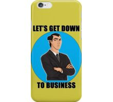 Let's Get Down To Business iPhone Case/Skin