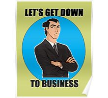 Let's Get Down To Business Poster