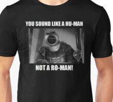 Ro-Man! Unisex T-Shirt