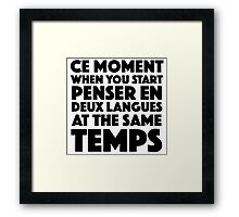 Ce Moment When You Start Funny French/English Language Student Framed Print