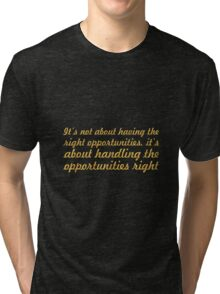 """It's not about having the right opportunities... """"Mark Hunter"""" Inspirational Quote Tri-blend T-Shirt"""