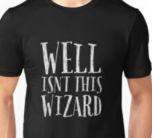 Well, isn't this wizard? Unisex T-Shirt