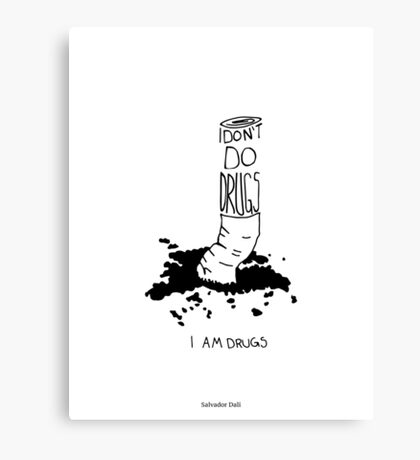 I don't do drugs Canvas Print