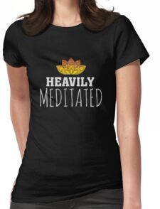Heavily Meditated - Yoga Zen Lotus Flower Womens Fitted T-Shirt