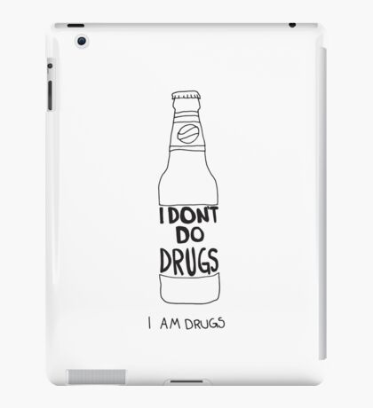 I don't do drugs iPad Case/Skin