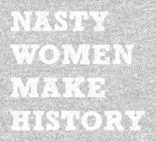 Nasty Women Make History Kids Tee