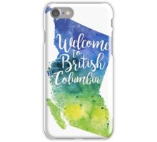 British Columbia Watercolor Map - Welcome to British Columbia Hand Lettering - Giclee Print of Original Art iPhone Case/Skin