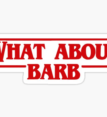 Stranger What About Barb Sticker