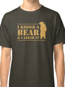 I Kissed A Bear And I Liked It Cool Hairy Grizzly Classic T-Shirt