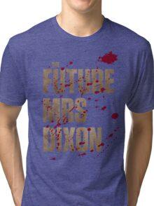The Future Mrs Dixon Tri-blend T-Shirt