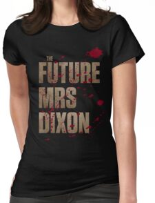 The Future Mrs Dixon Womens Fitted T-Shirt