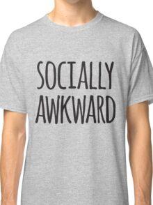Socially awkward Classic T-Shirt