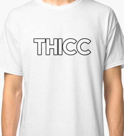 THICC Classic T-Shirt