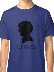 High-Functioning Sociopath Classic T-Shirt