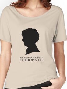 High-Functioning Sociopath Women's Relaxed Fit T-Shirt