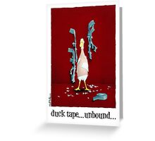 """Will Bullas card """"duck tape ... unbound ..."""" Greeting Card"""