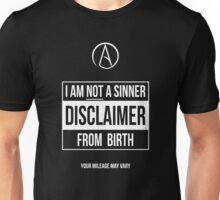 Disclaimer -- I Am Not a Sinner From Birth Unisex T-Shirt
