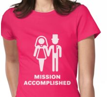 Mission Accomplished (Wedding / Marriage / White) Womens Fitted T-Shirt