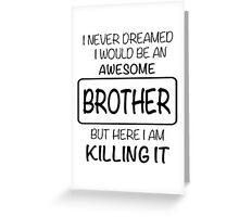 Awesome Brother Greeting Card