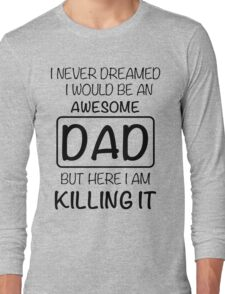 Awesome Dad Long Sleeve T-Shirt