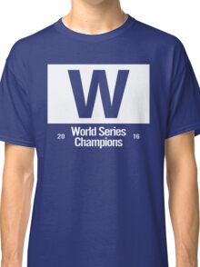 Exact Cubs Blue - Chicago Cubs Majestic W Flag (World Series Edition) Classic T-Shirt